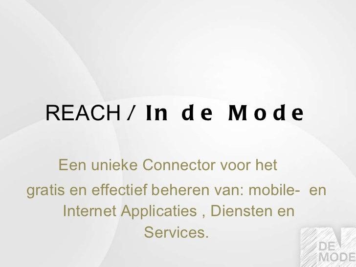 REACH  / In de Mode Een unieke Connector voor het  gratis en effectief beheren van: mobile-  en  Internet Applicaties , Di...