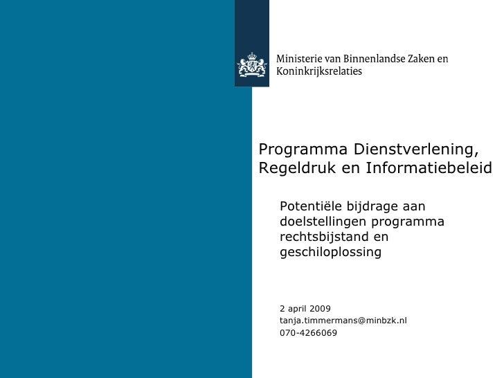 Programma Dienstverlening, Regeldruk en Informatiebeleid Potentiële bijdrage aan doelstellingen programma rechtsbijstand e...
