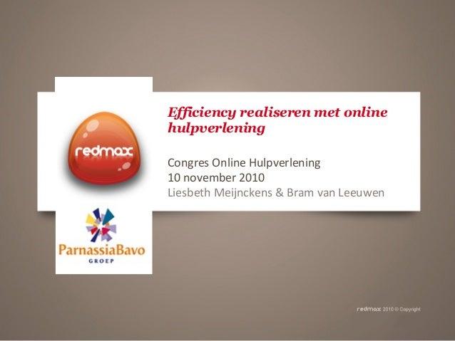 Efficiency realiseren met online hulpverlening Congres Online Hulpverlening 10 november 2010 Liesbeth Meijnckens & Bram va...