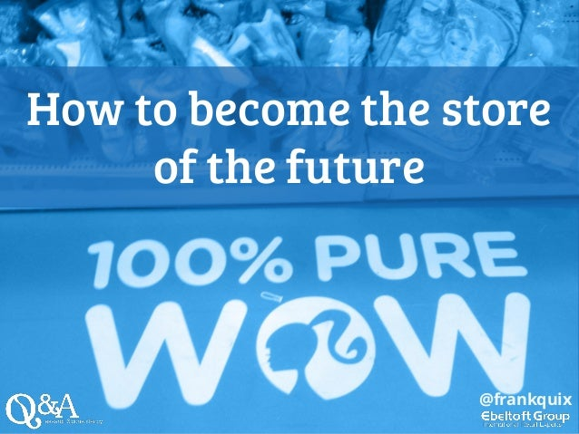 How to become the store of the future @frankquix