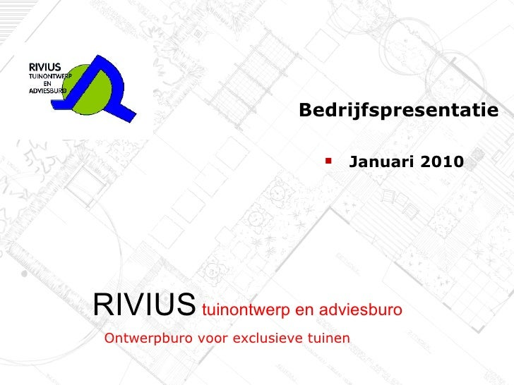 <ul><li>Ontwerpburo voor exclusieve tuinen </li></ul><ul><li>Bedrijfspresentatie </li></ul><ul><ul><li>Januari 2010 </li><...