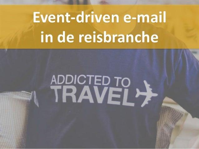 Event-driven e-mail in de reisbranche