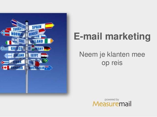E-mail marketing Neem je klanten mee       op reis