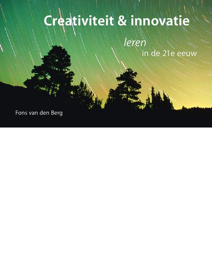 Creativiteit & innovatie                        leren                           in de 21e eeuw     Fons van den Berg