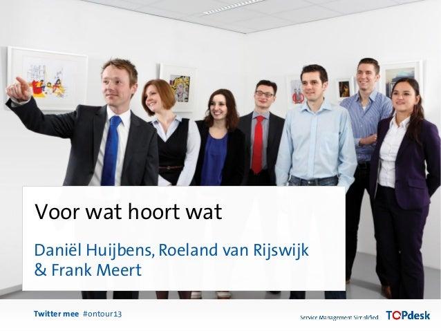 Daniël Huijbens, Roeland van Rijswijk& Frank MeertTwitter mee #ontour13Voor wat hoort wat