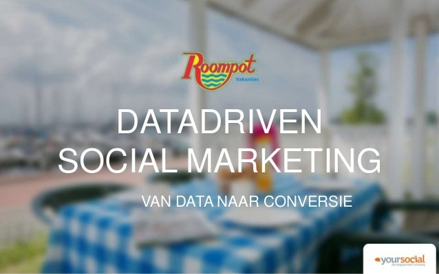 DATADRIVEN SOCIAL MARKETING VAN DATA NAAR CONVERSIE