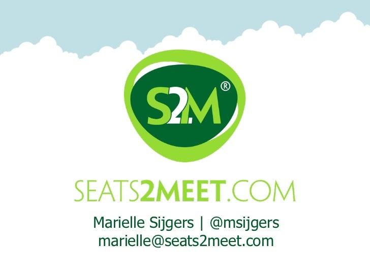 Marielle Sijgers | @msijgersmarielle@seats2meet.com