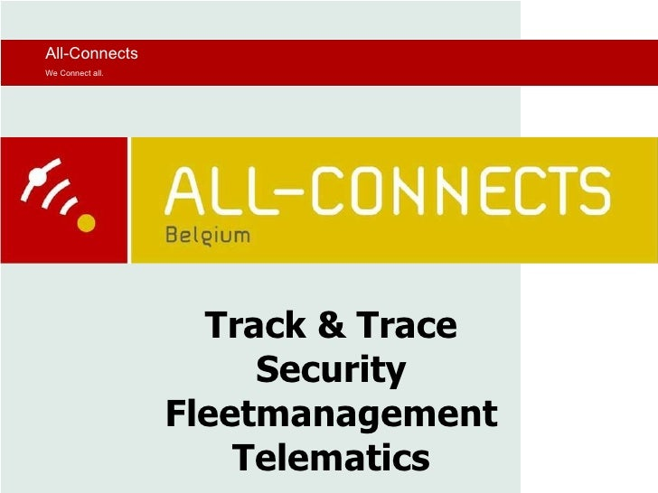 Track & Trace Security Fleetmanagement Telematics All-Connects We Connect all.