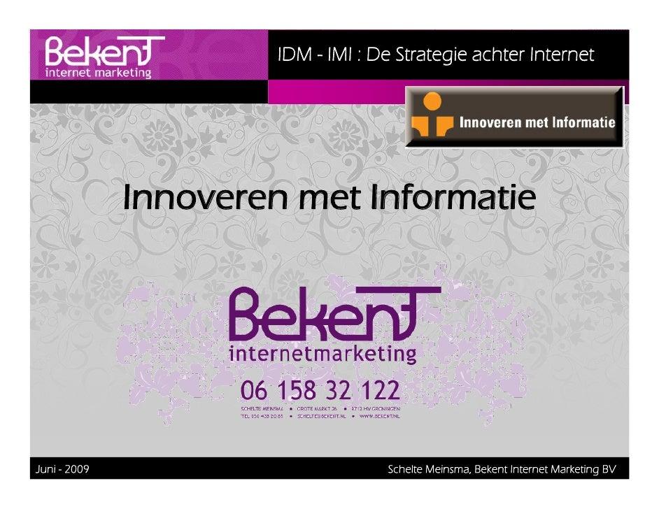 IDM - IMI : De Strategie achter Internet                   Innoveren met Informatie     Juni - 2009                       ...