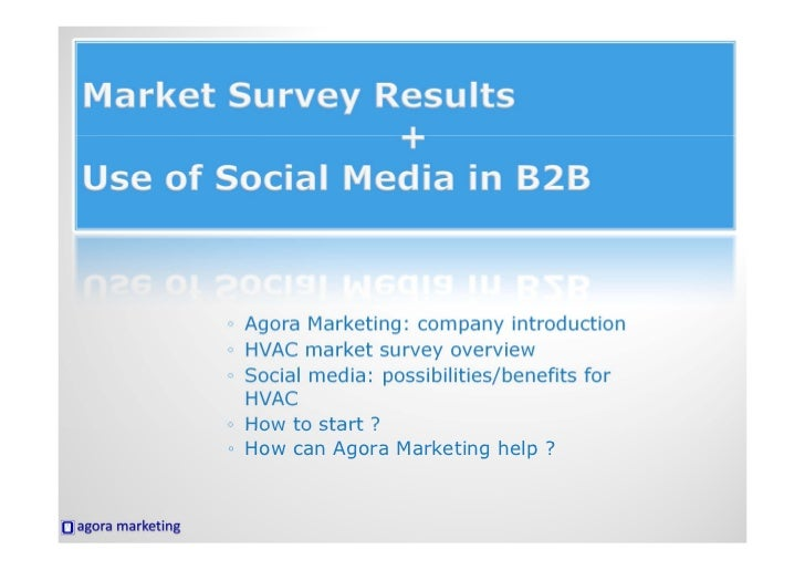 ◦ Agora Marketing: company introduction◦ HVAC market survey overview◦ Social media: possibilities/benefits for  HVAC◦ How ...
