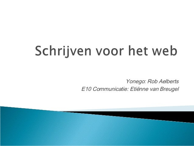 Yonego: Rob Aelberts E10 Communicatie: Etiënne van Breugel