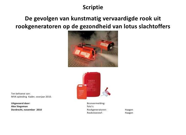 ScriptieDe gevolgen van kunstmatig vervaardigde rook uit rookgeneratoren op de gezondheid van lotus slachtoffers<br />Ten...