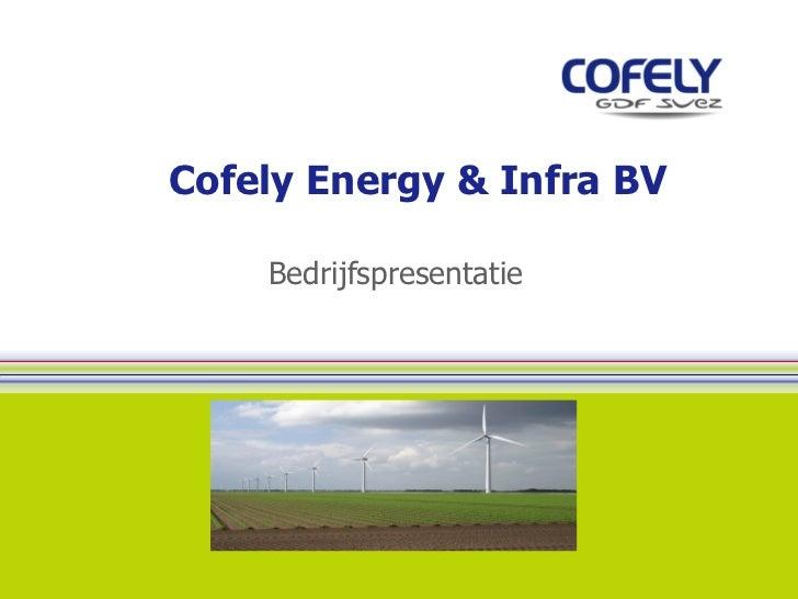 Cofely Energy & Infra BV Bedrijfspresentatie