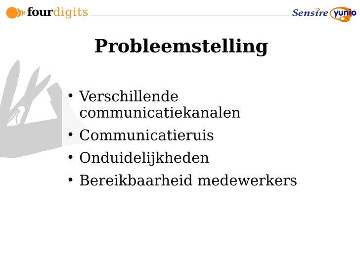 Probleemstelling       Verschillende     communicatiekanalen      Communicatieruis      Onduidelijkheden      Bereikba...