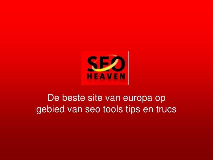 De beste site van europa op gebied van seo tools tips en trucs
