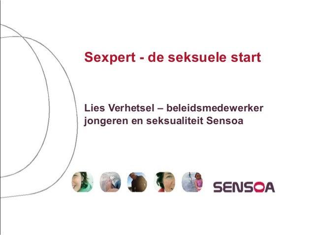 Sexpert - de seksuele startLies Verhetsel – beleidsmedewerkerjongeren en seksualiteit Sensoa