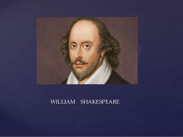 { WILLIAM  SHAKESPEARE