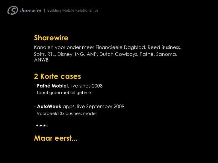 Event:   DDMA iLounge  Thema:  Mobile Marketing Spreker:   Ivo Wentholt - Sharewire Datum:  22 september 2009 – Dek West w...