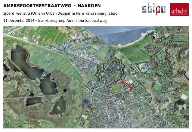 AMERSFOORTSESTRAATWEG - NAARDEN Sjoerd  Feenstra  (Urhahn  Urban  Design)    &  Hans  Karssenberg  (S8po...