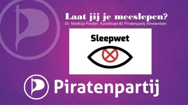 Laat jij je meeslepen? Dr. Matthijs Pontier, Kandidaat #2 Piratenpartij Amsterdam