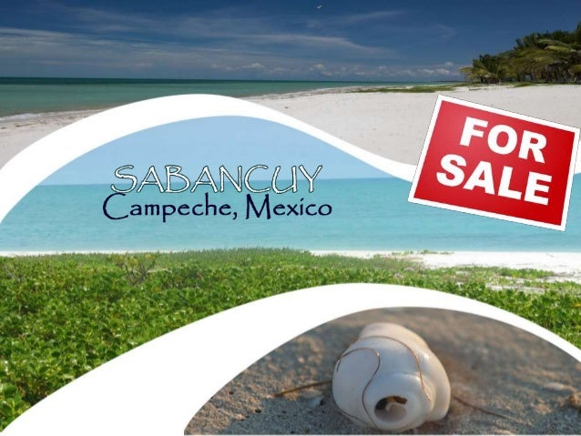 Sabancuy, Campeche, is one of the very few places in Mexico were you can still buy an affordable beachfront property. You ...