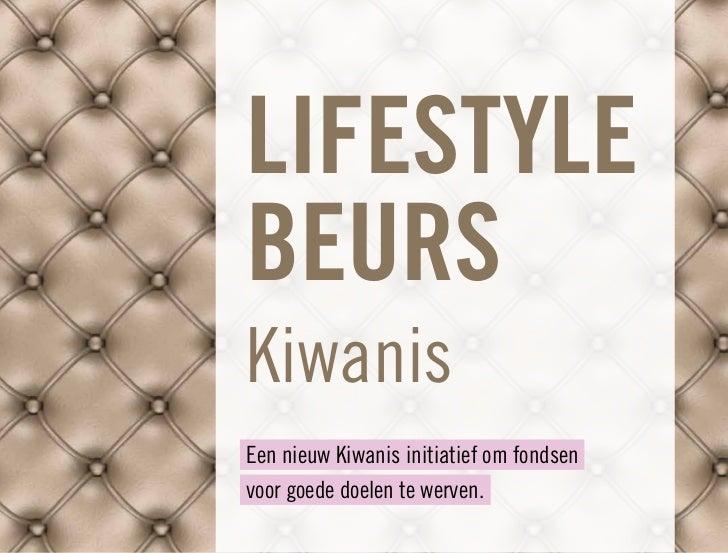 LIFESTYLEBEURSKiwanisEen nieuw Kiwanis initiatief om fondsenvoor goede doelen te werven.