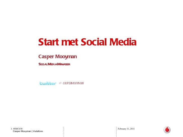 Start met Social Media Casper Mooyman Social Media Manager @caspermooyman