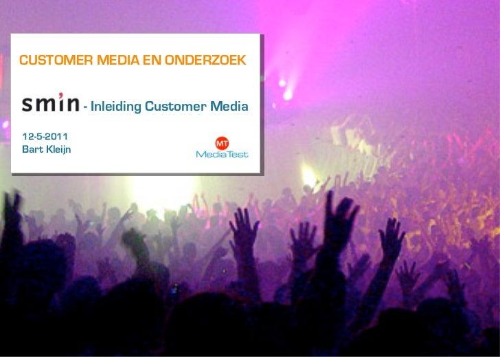 CUSTOMER MEDIA EN ONDERZOEK              - Inleiding Customer Media12-5-2011Bart Kleijn                Logo Klant