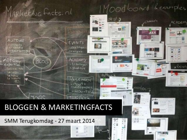 BLOGGEN & MARKETINGFACTS SMM Terugkomdag - 27 maart 2014