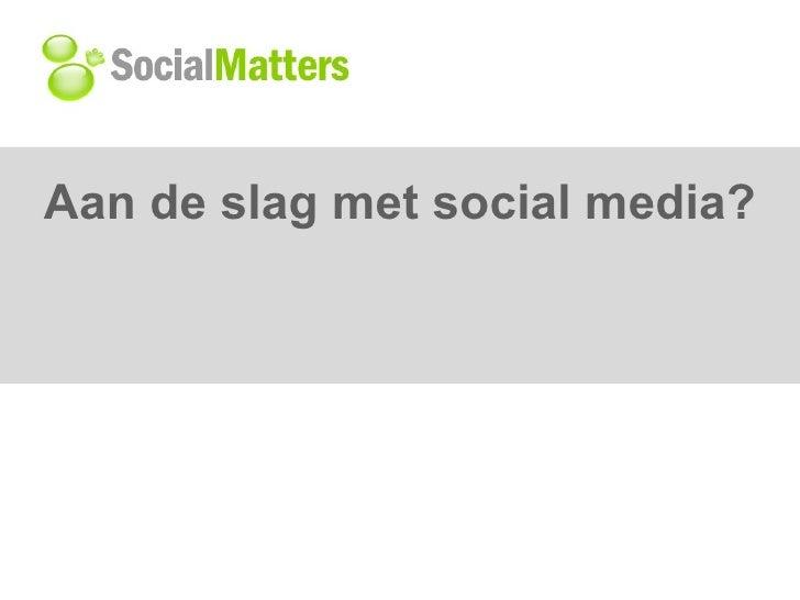 Aan de slag met social media?