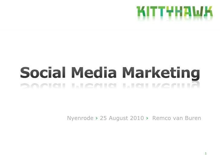 1<br />Social Media Marketing<br />Nyenrode› 25 August 2010 ›  Remco van Buren<br />