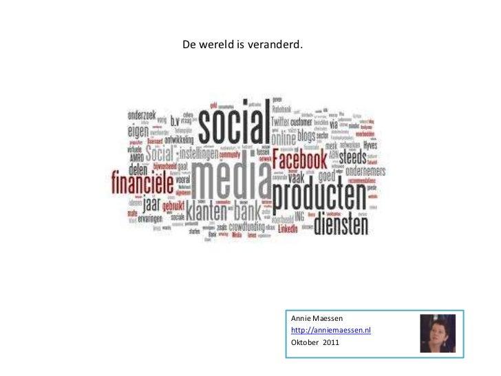 De wereld is veranderd.                    Annie Maessen                    http://anniemaessen.nl                    Okto...
