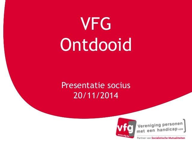 VFG  Ontdooid  Presentatie socius  20/11/2014