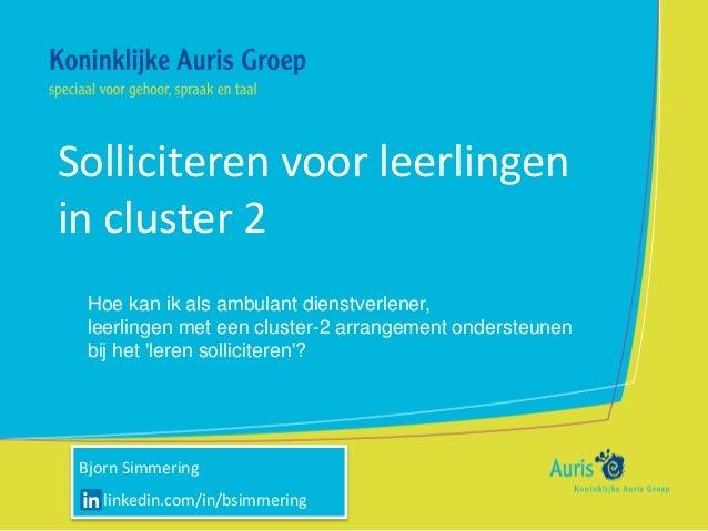 Solliciteren voor leerlingen in cluster 2 Hoe kan ik als ambulant dienstverlener, leerlingen met een cluster-2 arrangement...