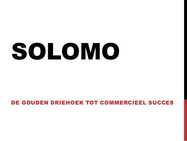SOLOMO DE GOUDEN DRIEHOEK TOT COMMERCIEEL SUCCES