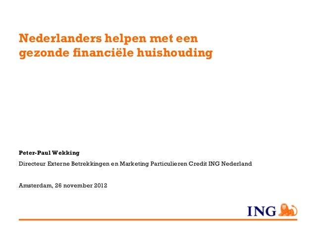 Nederlanders helpen met eengezonde financiële huishoudingPeter-Paul WekkingDirecteur Externe Betrekkingen en Marketing Par...