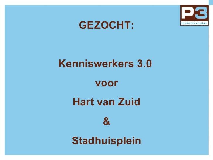 GEZOCHT: Kenniswerkers 3.0  voor Hart van Zuid & Stadhuisplein