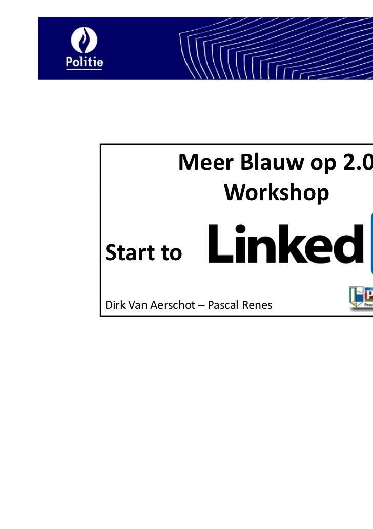 Meer Blauw op 2.0                WorkshopStart toDirk Van Aerschot – Pascal Renes