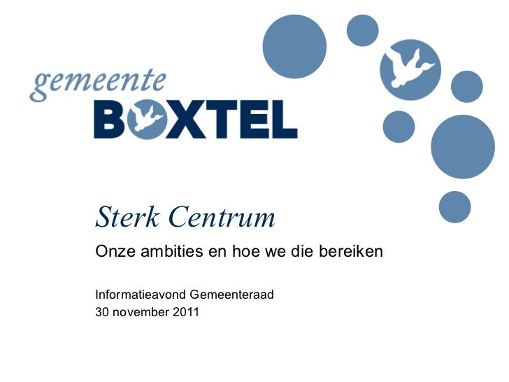 Sterk Centrum Onze ambities en hoe we die bereiken Informatieavond Gemeenteraad  30 november 2011