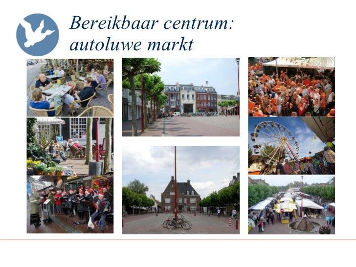 Bereikbaar centrum:  autoluwe markt