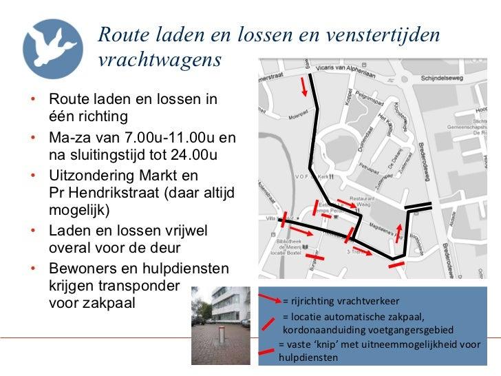 Route laden en lossen en venstertijden vrachtwagens <ul><li>Route laden en lossen in één richting </li></ul><ul><li>Ma-za ...