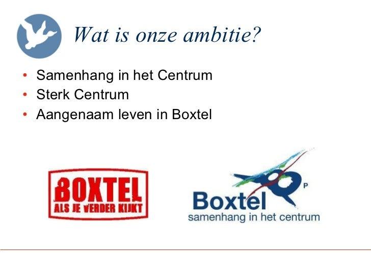 Wat is onze ambitie? <ul><li>Samenhang in het Centrum </li></ul><ul><li>Sterk Centrum </li></ul><ul><li>Aangenaam leven in...