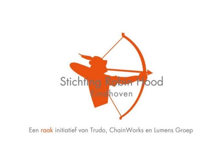 Stichting Robin Hood Eindhoven   Sociale ondernemer   Onze partners   Ontmoeten, leren en werken   Investeren in mense...