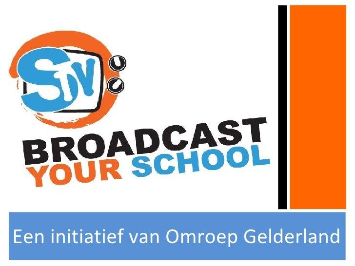 <ul><li>Een initiatief van Omroep Gelderland </li></ul>