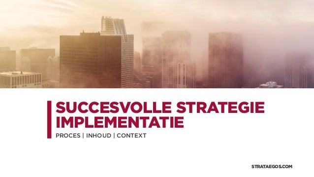 SUCCESVOLLE STRATEGIE IMPLEMENTATIE PROCES | INHOUD | CONTEXT STRATAEGOS.COM