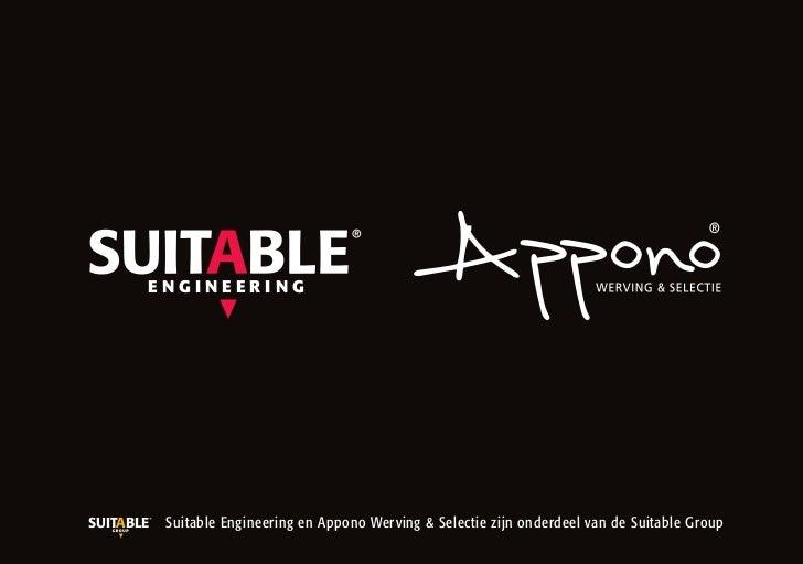 ENGINEERINGSUITABLE   Suitable Engineering en Appono Werving & Selectie zijn onderdeel van de Suitable Group