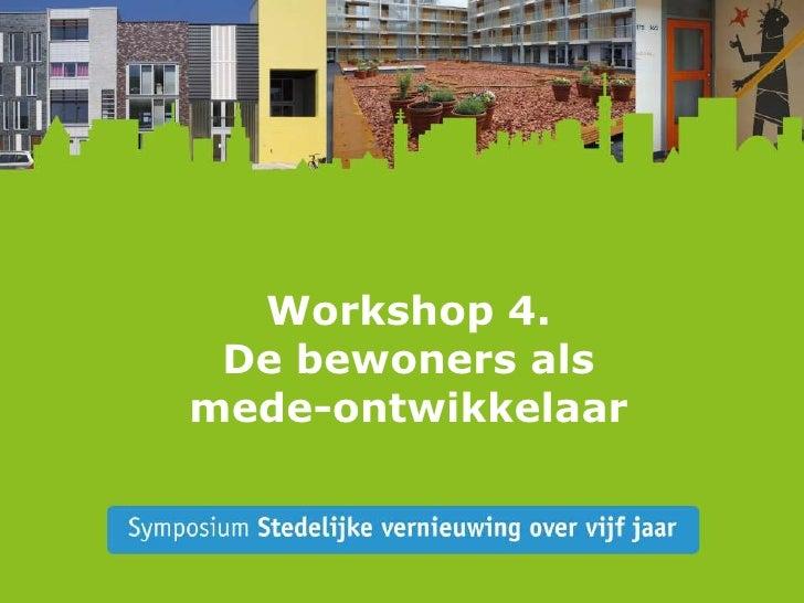 Workshop 4.De bewoners als mede-ontwikkelaar<br />