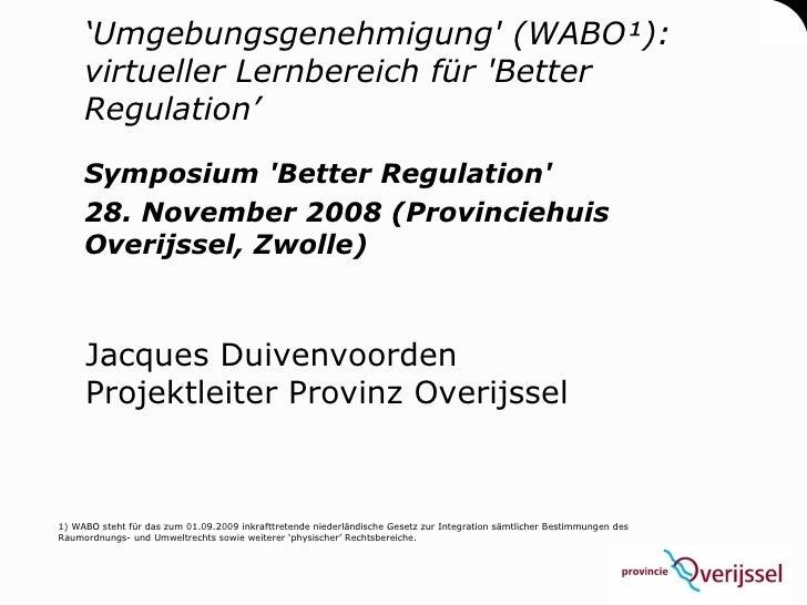 'Umgebungsgenehmigung' (WABO¹):      virtueller Lernbereich für 'Better      Regulation'       Symposium 'Better Regulatio...