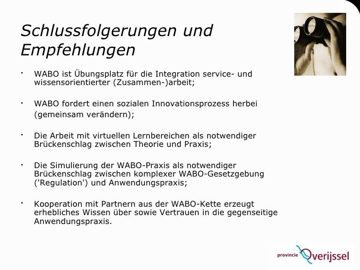 Schlussfolgerungen und Empfehlungen    WABO ist Übungsplatz für die Integration service- und     wissensorientierter (Zus...