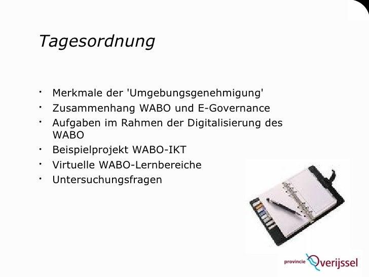 Tagesordnung   Merkmale der 'Umgebungsgenehmigung'  Zusammenhang WABO und E-Governance  Aufgaben im Rahmen der Digitali...